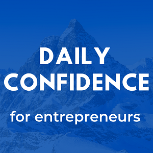 Daily Confidence for Entrepreneurs Show