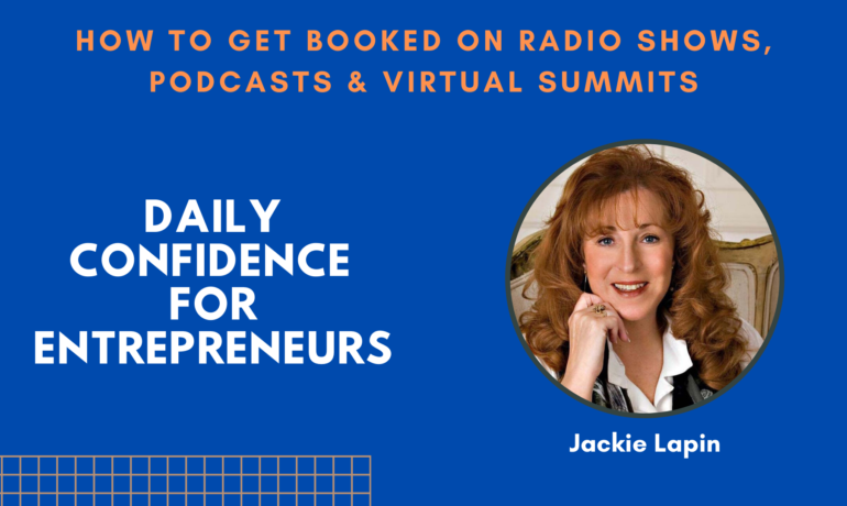 How to Confidently Get Booked for Speaking on Radio Shows, Podcasts and Virtual Summits