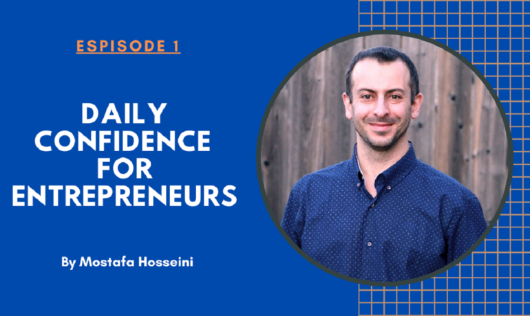 Welcome to Daily confidence for Entrepreneurs - Episode 1